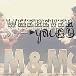 Me Wherever You Go