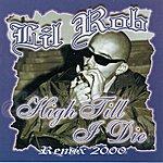 Lil' Rob High Till I Die Remix 2000