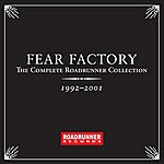 Fear Factory The Complete Roadrunner Collection 1992-2001