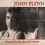 John Flynn Haunted By The Ghost Of A Chance