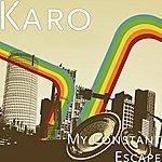 Karo My Constant Escape