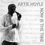 Artie Hoyle Now Is The Time