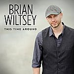 Brian Wiltsey This Time Around