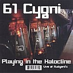 61 Cygni Playing In The Halocline : Live At Rudyard's