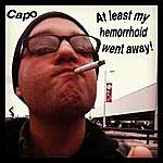 Capo At Least My Hemorrhoid Went Away