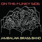 Jambalaya Brass Band On The Funky Side