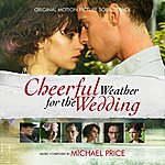 Michael Price Cheerful Weather For The Wedding