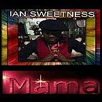 Ian Sweetness Mama - Single