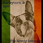 Barleycorn The Rowdy Sessions