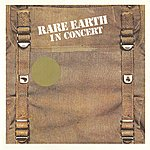 Rare Earth In Concert (Live In Concert, Us/1971)