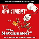Adolph Deutsch The Apartment/The Matchmaker (Original Motion Picture Soundtracks)