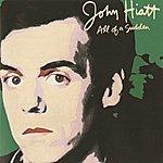 John Hiatt All Of A Sudden