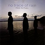 Paid In Full No Trace Of Rain