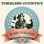 Buddy Williams Timeless Country: Buddy Williams, Vol. 3