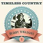 Buddy Williams Timeless Country: Buddy Williams, Vol. 1