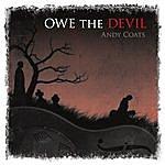 Andy Coats Owe The Devil