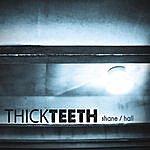 Shane Thick Teeth