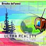 Brooks deForest Ultra Reality