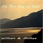 Willson & McKee On This Day Of Days