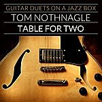 Tom Nothnagle Table For Two