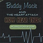 Buddy Mack & The Heart Attack Now Hear This !
