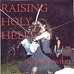 Marta Wiley Raising Holy Hell