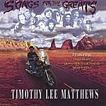 Timothy Lee Matthews Songs For Greats