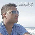 Kyron Where Eagles Fly