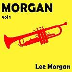 Lee Morgan Morgan, Vol. 1