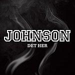 Johnson Det Her