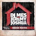 DJ Mes House Mates
