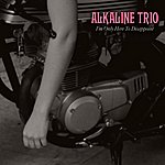 Alkaline Trio I'm Only Here To Disappoint