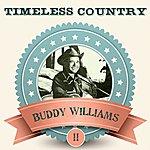 Buddy Williams Timeless Country: Buddy Williams, Vol. 2