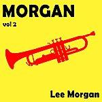 Lee Morgan Morgan, Vol. 2