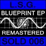 LSG L.S.G. - Blueprint Ep