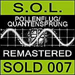 S.O.L. S.O.L. Pollenflug / Quantensprung