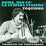 Toquinho Roma, Nun Fa' La Stupida Stasera: Tribute To Trovajoli