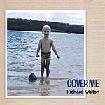 Richard Walton Cover Me