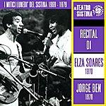 Elza Soares I Mitici Lunedì Del Sistina 1969 - 1979: Recital Di Elza Soares E Jorge Ben
