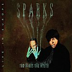 Sparks Two Hands One Mouth (Live In Europe)