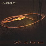Loop Left In The Sun