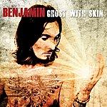 Benjamin Ghost With Skin