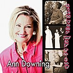 Ann Downing Sing Your Way To Joy