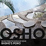 Music From The World Of Osho Basho's Pond