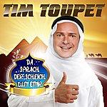 Tim Toupet Da Sprach Der Scheich Zum Emir