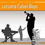 Lecuona Cuban Boys Beyond Patina Jazz Masters: Lecuona Cuban Boys