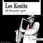 Lee Konitz Lee Konitz: I'll Remember April