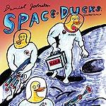 Daniel Johnston Space Ducks