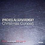 Vyacheslav Guyvoronsky Guyvoronsky: Christmas Concert (Live)