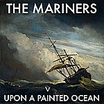 The Mariners Upon A Painted Ocean